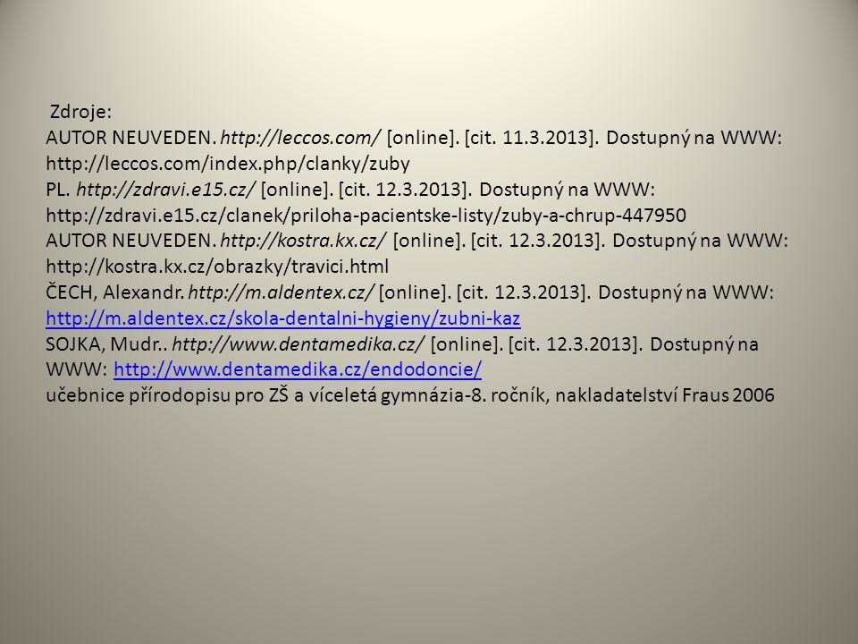 Zdroje: AUTOR NEUVEDEN. http://leccos.com/ [online]. [cit. 11.3.2013]. Dostupný na WWW: http://leccos.com/index.php/clanky/zuby.